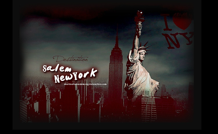 Destination Salem - New York ~